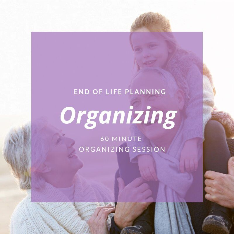 End of Life Organizing Session