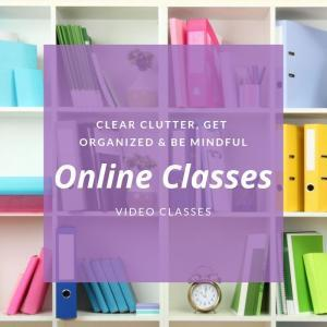 Create A Plan to Get Organized & Clear Clutter--Buy Your Class Now!
