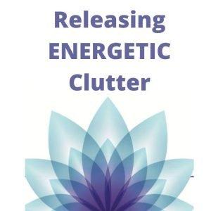 Releasing Energetic Clutter
