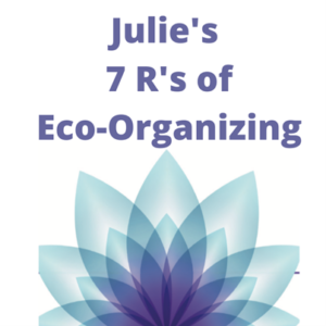 Sustainable Organizing: Celebrate Earth Day 2021 with Julie's 7 Rs